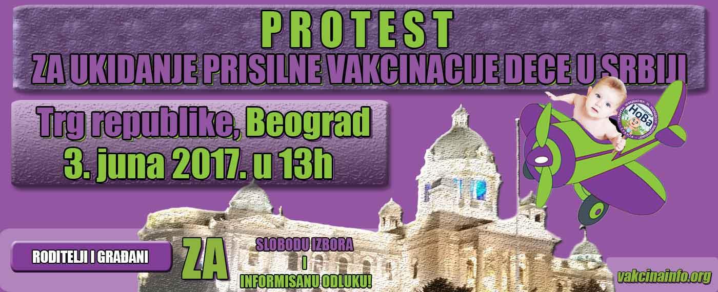 PROTEST za UKIDANJE prisilne vakcinacije - Beograd, 03.06.2017